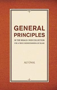 General Principles in the Risale-I Nur Collection for a True Understanding of Islam