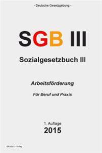 Sozialgesetzbuch (Sgb) III: Arbeitsforderung