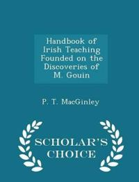 Handbook of Irish Teaching Founded on the Discoveries of M. Gouin - Scholar's Choice Edition