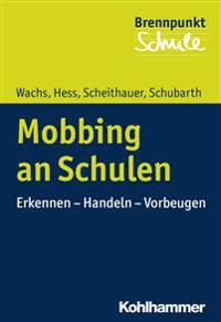 Mobbing an Schulen: Erkennen - Handeln - Vorbeugen