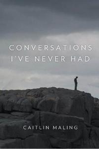 Conversations I've Never Had