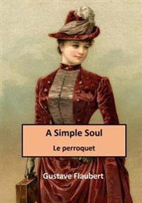 A Simple Soul: Le Perroquet