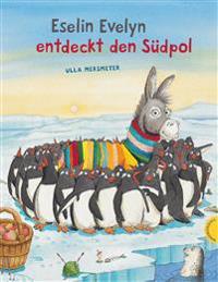 Eselin Evelyn entdeckt den Südpol