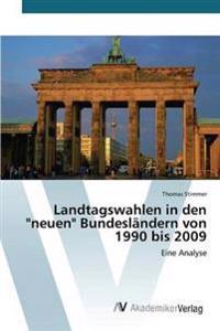 """Landtagswahlen in Den """"Neuen"""" Bundeslandern Von 1990 Bis 2009"""