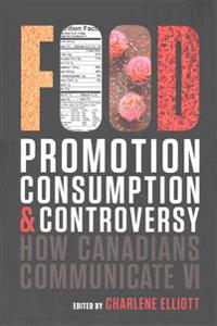 Food Promotion, Consumption, and Controversy