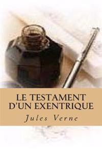 Le Testament D'Un Exentrique