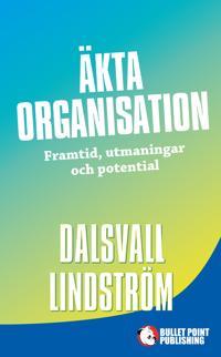 Äkta organisation : framtid, utmaningar och potential