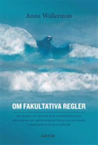 Om fakultativa regler : en studie av svensk och unionsrättslig reglering av skönsmässigt beslutsfattande i processrättsliga frågor