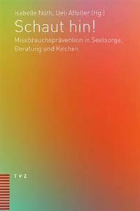 Schaut Hin!: Missbrauchspravention in Seelsorge, Beratung Und Kirchen