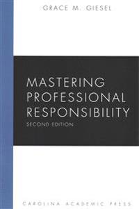 Mastering Professional Responsibility