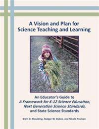 A Vision and Plan for Science Teaching and Learning