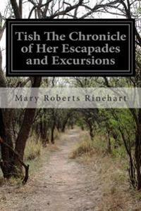 Tish the Chronicle of Her Escapades and Excursions