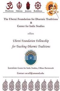 The Uberoi Foundation for Dharmic Traditions & Center for Indic Studies: Uberoi Foundation Dharmic Fellowship Book
