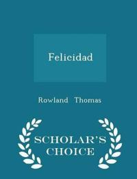 Felicidad - Scholar's Choice Edition