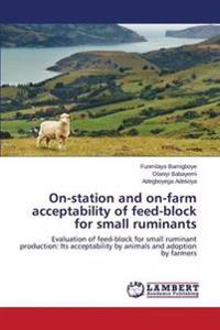 On-Station and On-Farm Acceptability of Feed-Block for Small Ruminants