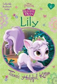 Lily: Tiana's Helpful Kitten