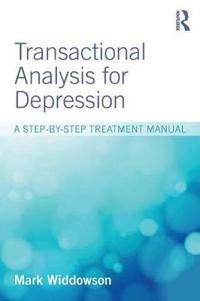 Transactional Analysis for Depression: A Step-By-Step Treatment Manual