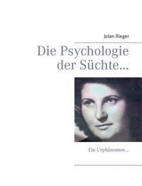 Die Psychologie der Süchte...