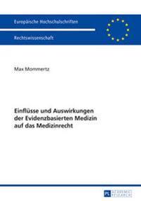 Einfluesse Und Auswirkungen Der Evidenzbasierten Medizin Auf Das Medizinrecht