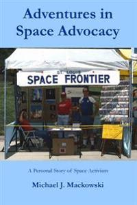 Adventures in Space Advocacy: A Personal Story of Space Activism