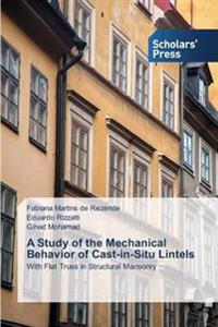 A Study of the Mechanical Behavior of Cast-In-Situ Lintels