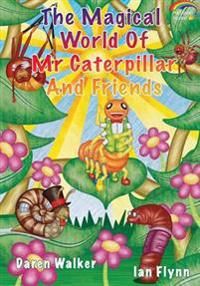 The Magical World of MR Caterpillar and Friends