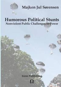Humorous Political Stunts : Nonviolent Public Challenges to Power