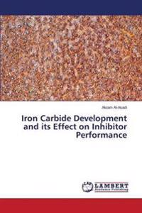 Iron Carbide Development and Its Effect on Inhibitor Performance