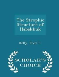 The Strophic Structure of Habakkuk - Scholar's Choice Edition