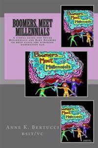 Boomers, Meet Millennials: Understanding Our Generations Better