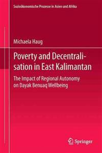 Poverty and Decentralisation in East Kalimantan: The Impact of Regional Autonomy on Dayak Benuaq Wellbeing