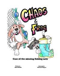 Chaos and Frog: The Case of the Missing Fishing Nets