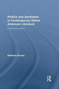 Politics and Aesthetics in Contemporary Native American Literature