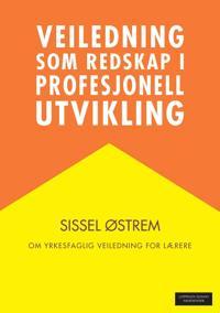 Veiledning som redskap i profesjonell utvikling - Sissel Østrem pdf epub
