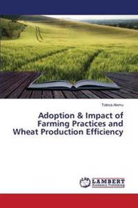 Adoption & Impact of Farming Practices and Wheat Production Efficiency