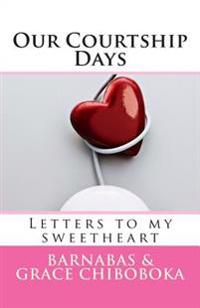 Our Courtship Days: Letters to My Sweetheart