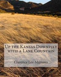 Up the Kansas Downpike with a Lane Countain