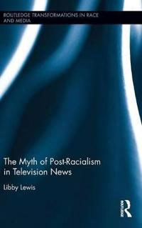 The Myth of Post-Racialism in Television News