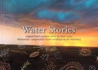 Water Stories: Original !garib Narrations about the Water Snake /Waterstories - Oorspronklike !garib-Vertellinge Van Die Waterslang