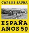 Carlos Saura: Espana Anos 50