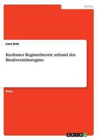 Keohanes Regimetheorie Anhand Des Biodiversitatsregime