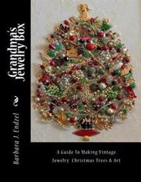 Grandma's Jewelry Box: A Guide to Making Framed Jewelry Christmas Trees and Art