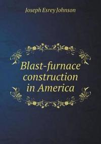 Blast-Furnace Construction in America