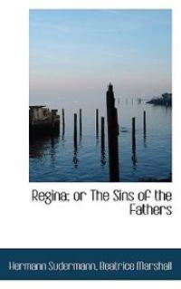 Regina; Or the Sins of the Fathers