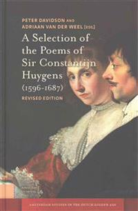 A Selection of the Poems of Sir Constantijn Huygens 1596-1687