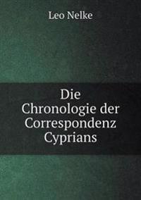 Die Chronologie Der Correspondenz Cyprians