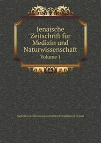 Jenaische Zeitschrift Fur Medizin Und Naturwissenschaft Volume 1