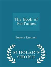 The Book of Perfumes - Scholar's Choice Edition