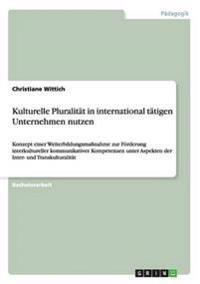 Kulturelle Pluralitat in International Tatigen Unternehmen Nutzen