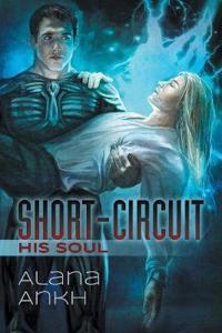 Short-circuit His Soul